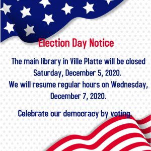Ville Platte Library will be CLOSED Election Day